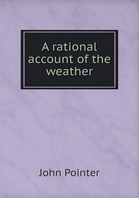 A Rational Account of the Weather by John Pointer