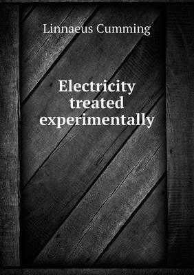 Electricity Treated Experimentally by Linnaeus Cumming