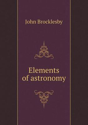 Elements of Astronomy by John Brocklesby