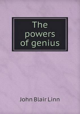 The Powers of Genius by John Blair Linn