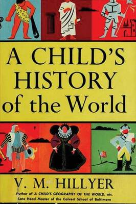 A Child's History of the World by V M Hillyer