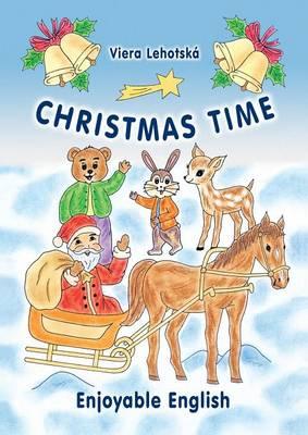 Christmas Time (Enjoyable English Series) by Viera Lehotska