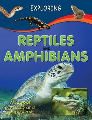 Exploring Repties and Amphibians by Sterling Publishers