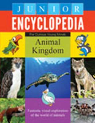 Junior Encyclopedia Animal Kingdom by Sterling Publishing Company