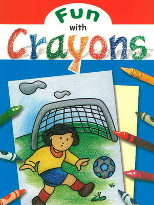Fun with Crayons by Sterling Publishers