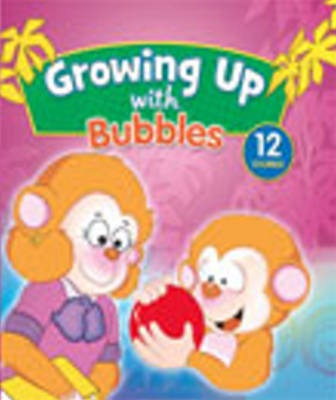 Growing Up with Bubbles by Sterling Publishing Company