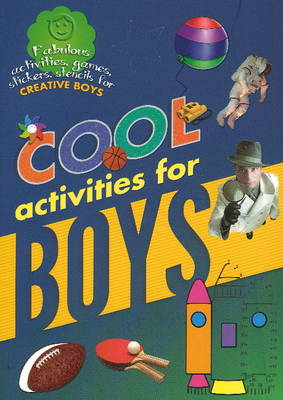 Cool Activities for Boys by Sterling Publishers