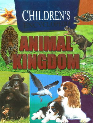 Children's Encyclopedia Animal Kingdom by Sterling Publishers