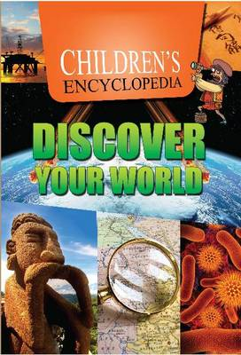 Children's Encyclopedia Discover Your World by Sterling Publishers