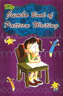 My Jumbo Book of Pattern Writing by Sterling Publishers