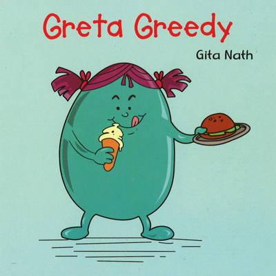 Greta Greedy by Gita Nath