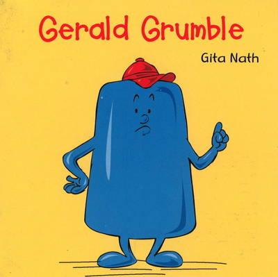Gerald Grumble by Gita Nath