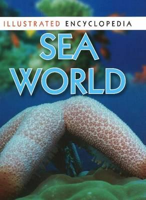 Sea World Illustrated Encyclopedia by Pawanpreet Kaur