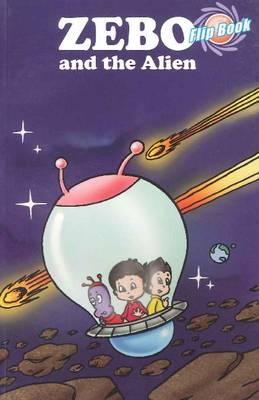 Zebo & the Alien Flip Book by Manish Dasani