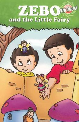 Zebo & the Little Fairy Flip Book by Manish Dasani