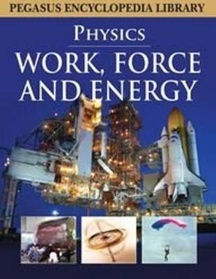 Work, Force and Energy by Pegasus