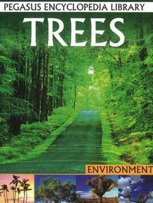 Trees Pegasus Encyclopedia Library by Pallabi B. Tomar