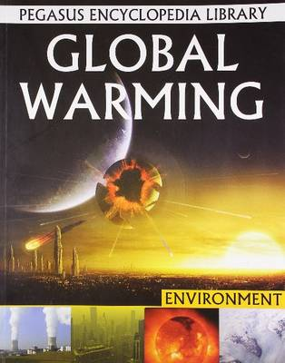 Global Warming Pegasus Encyclopedia Library by Pallabi B. Tomar