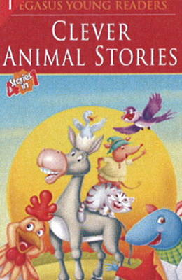 Clever Animal Stories Level 3 by Pegasus