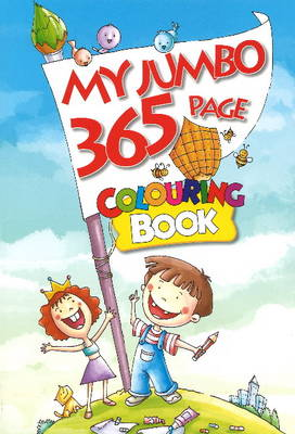 My Jumbo 365 Page Colouring Book by B. Jain Publishers
