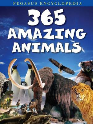 365 Amazing Animals by Pegasus