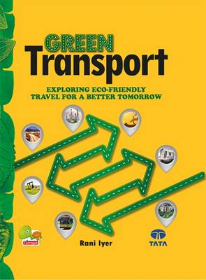 Green Transport Exploring Eco-Friendly Travel for a Better Tomorrow by Rani Iyer