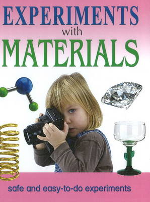 Experiments with Materials Safe & Easy-to-Do Experiments by Sterling Publishers
