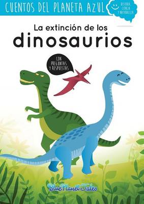 La Extincion de Los Dinosaurios by Blue Planet Productions S L