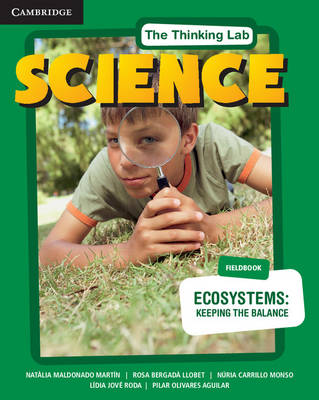 The Thinking Lab: Science Ecosystems: Keeping the Balance Fieldbook Pack (Fieldbook and Online Activities) by Natlia Maldonado Martin, Rosa Bergad Llobet, Nuria Carrillo Monso, Lidia Jove Roda