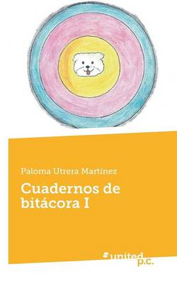 Cuadernos de Bitacora I by Paloma Utrera Martinez