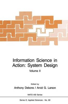 Information Science in Action: System Design by Anthony Debons, Arvid G. Larson