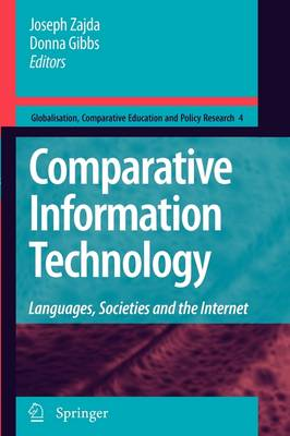 Comparative Information Technology Languages, Societies and the Internet by Joseph Zajda