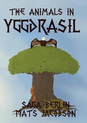 The Animals in Yggdrasil by Saga Berlin