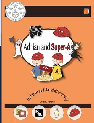 Adrian and Super-A Bake and Like Differently by Jessica Jensen