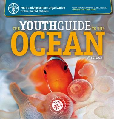 The youth guide to the ocean by Food and Agriculture Organization