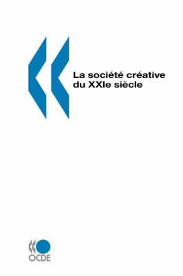 La Soci?t? Cr?Ative Du Xxie SI?Cle by Oecd
