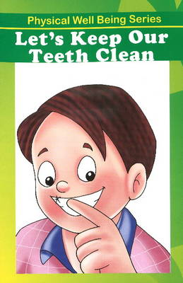 Let's Keep Our Teeth Clean by Discovery Kidz