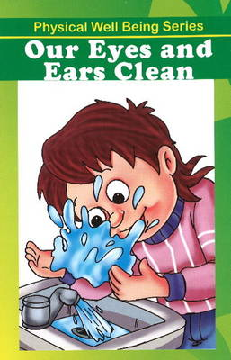 Our Eyes & Ears Clean by Discovery Kidz