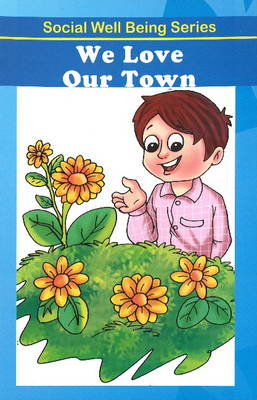 We Love Our Town by Discovery Kidz
