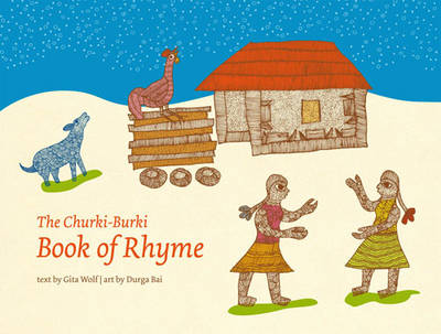 Churki-Burki book of Rhyme, The by Gita Wolf