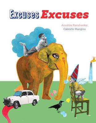 Excuses, Excuses by Anushka Ravishankar