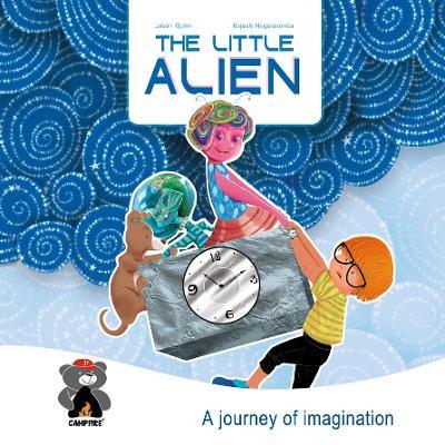 The Little Alien by Jason Quinn, Sourav Dutta, Rajesh Nagulakonda