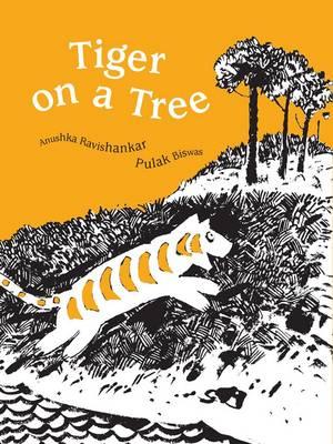 Tiger on a Tree - PB by Anushka Ravishankar