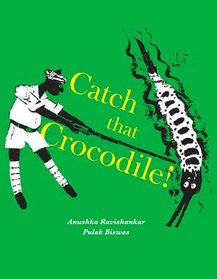 Catch that Crocodile - PB by Anushka Ravishankar