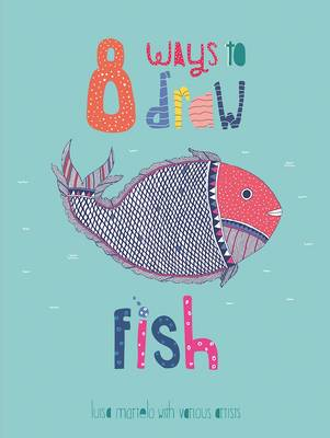 8 Ways to draw a Fish - PB by Luisa Martelo