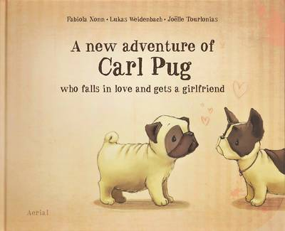 New Adventure of Carl Pug Who Falls in Love with a Girlfriend by Fabiola Nonn
