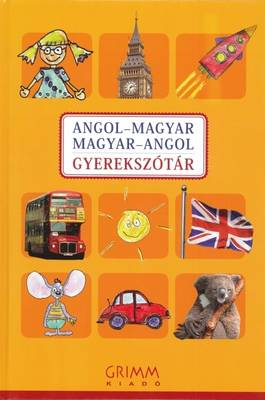 English-Hungarian & Hungarian-English Illustrated Dictionary for Children by M. M. Eszter, P. M. Katalin