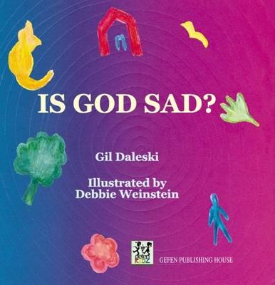 Is God Sad? by Gil Daleski