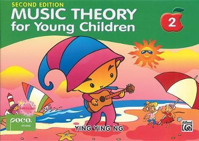 Music Theory for Young Children 2 A Path to Grade 2 by Ying Ying Ng