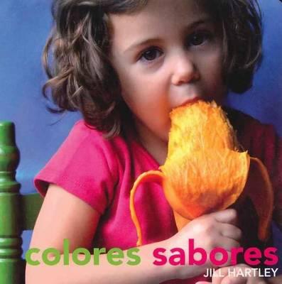 Colores Sabores by Jill Hartley